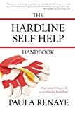The Hardline Self Help Handbook: What Are You Willing to Do to Get What You Really Want?