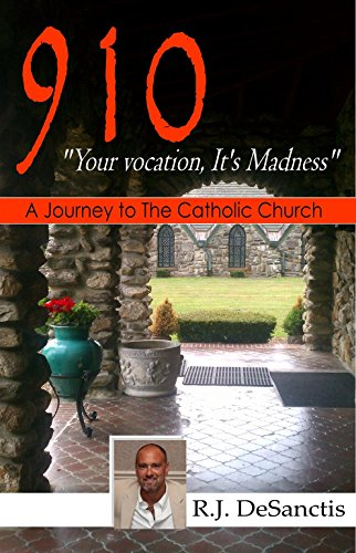 910: A Journey to Jesus and The Catholic Church, all over again... (English Edition)