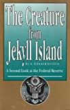 img - for The Creature from Jekyll Island: A Second Look at the Federal Reserve book / textbook / text book