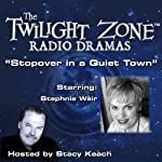 Stopover in a Quiet Town: The Twilight Zone Radio Dramas | Earl Hamner