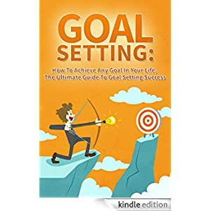 goal setting the ultimate guide to Self improvement is a continual process of personal development, and one of the most important areas within this field is the subject of goal setting and having personal goals.