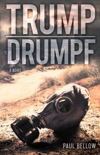 Trump Drumpf: A Political Satire Novel