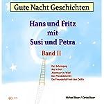 Gute Nacht Geschichten mit Hans und Fritz und Susi und Petra 2 | Michael Bauer,Carina Bauer