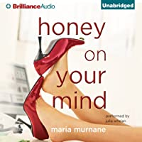 Honey on Your Mind (       UNABRIDGED) by Maria Murnane Narrated by Julia Whelan