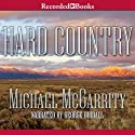Hard Country: A Novel (       UNABRIDGED) by Michael McGarrity Narrated by George Guidall