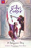 Julius Caesar (Shakespeare Stories)