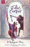 Julius Caesar (Shakespeare Stories)