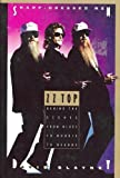 Sharp Dressed Men: ZZ Top Behind the Scenes from Blues to Boogie to Beards