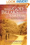When God Breaks Your Heart: Choosing...