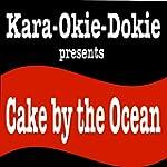 Cake by the Ocean (Originally Perform...