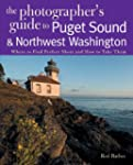 Photographers Guide To Puget Sound an...