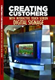 img - for Creating Customers With Interactive Touch Screen Digital Signage book / textbook / text book