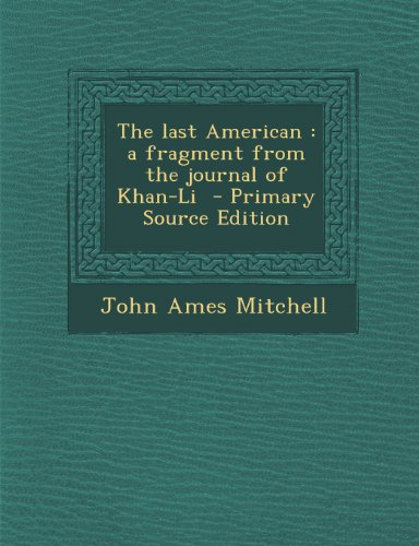 Last American: A Fragment from the Journal of Khan-Li