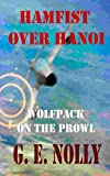 George Nolly Hamfist Over Hanoi: Wolfpack on the Prowl: 4 (The Adventures of Hamilton
