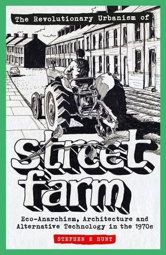 http://www.amazon.co.uk/Revolutionary-Urbanism-Street-Farm-Eco-Anarchism/dp/1906477442