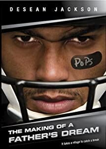 DeSean Jackson: The Making of a Father's Dream