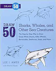 Draw 50 Sharks, Whales, and Other Sea Creatures: The Step