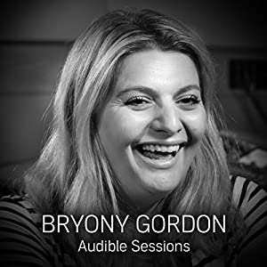FREE: Audible Sessions with Bryony Gordon Speech