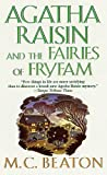 Agatha Raisin and the Fairies of Fryfam (Agatha Raisin Mysteries Book 10) (English Edition)