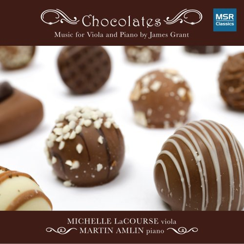 Chocolates: Music for Viola and Piano by James Grant