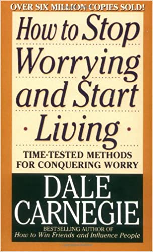 http://www.amazon.com/How-Stop-Worrying-Start-Living/dp/0671733354/ref=sr_1_1?s=books&ie=UTF8&qid=1458093535&sr=1-1&keywords=how+to+stop+worrying+and+start+living