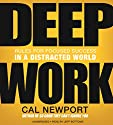 Deep Work: Rules for Focused Success in a Distracted World (       UNABRIDGED) by Cal Newport Narrated by Jeff Bottoms