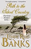 Path to the Silent Country: Charlotte Bronte's Story (English Edition)