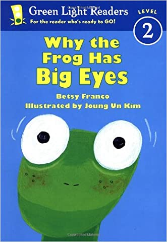 Why the Frog Has Big Eyes (Green Light Readers Level 2) written by Betsy Franco