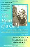The Heart of a Child: What Families Need to Know about Heart Disorders in Children (Johns Hopkins Press Health Book)