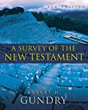 A Survey of the New Testament: 5th Edition