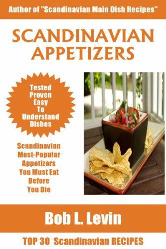Top 30 Scandinavian Most-Popular Appetizer Recipes by Bob L. Levin