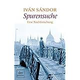 """Spurensuche: Eine Nachforschung Romanvon """"Iv�n S�ndor"""""""
