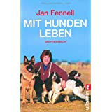 Mit Hunden leben: Das Praxisbuchvon &#34;Jan Fennell&#34;