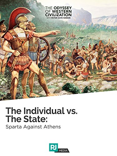 The Odyssey of Western Civilization Lecture #2: The Individual vs. the State: Sparta Against Athens