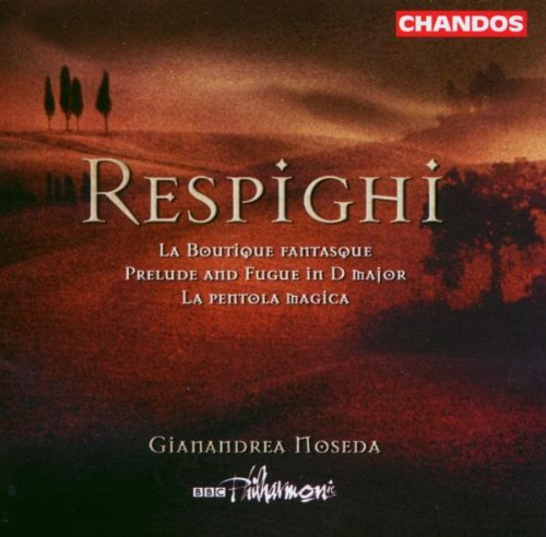 Respighi%3A+La+Boutique+fantasque%3B+Arrangement+of+Bach%27s+Prelude+%26+Fugue+in+D+major%3B+La+pentola+magica