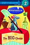 The Big Cheese (Step into Reading, Step 2) (Ratatouille movie ti