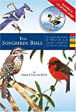 img - for The Songbirds Bible: A Visual Directory of 100 of the Most Popular Songbirds in North America book / textbook / text book