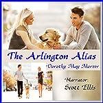 The Arlington Alias: A Washington McBride Novel | Dorothy May Mercer