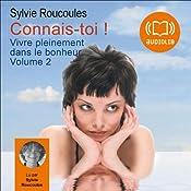 Connais-toi ! (Vivre pleinement dans le bonheur 2) | Sylvie Roucoules