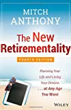 The New Retirementality: Planning Your Life and Living Your Dreams...at Any Age You Want