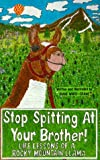 img - for By Diane White-Crane Stop Spitting at Your Brother! Life Lessons of a Rocky Mountain Llama [Paperback] book / textbook / text book