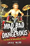 Mad, Bad and Dangerous: The Book of Drummers' Tales