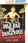 Mad, Bad and Dangerous - The Book of...