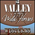The Valley of Wild Horses Audiobook by Zane Grey Narrated by Charles Haid
