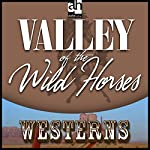 The Valley of Wild Horses | Zane Grey
