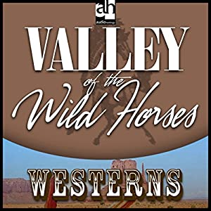 The Valley of Wild Horses Audiobook
