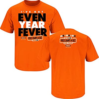San Francisco Giants Fans. I've Got Even Year Fever. Orange T Shirt (Sm-5X)