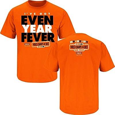 San Francisco Giants Fans. I've Got Even Year Fever. Orange T Shirt (Sm-5X)