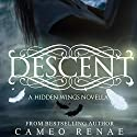 Descent: A Hidden Wings Novella (       UNABRIDGED) by Cameo Renae Narrated by Holly Cate, Jack Marshall, Liz Thompson