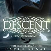 Descent: A Hidden Wings Novella | Cameo Renae